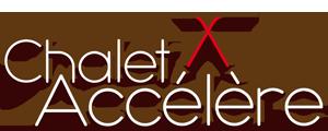 Chalet Accélère